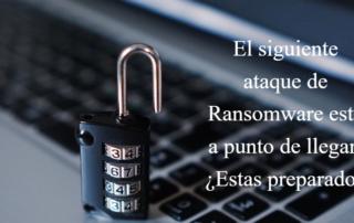 Siguiente ataque Ransomware
